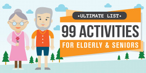 99 Activities for Elderly & Seniors – https://www.vivehealth.com/blogs